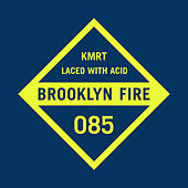 Laced with Acid by Kmrt