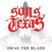 Drag The Blade de Sons Of Texas