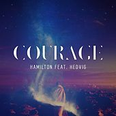 Courage (feat. Hedvig) - Single by Hamilton