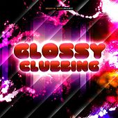 Glossy Clubbing von Various Artists
