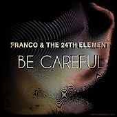 Be Careful by Franco