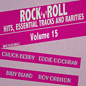 Rock 'N' Roll Hits, Essential Tracks and Rarities, Vol. 15 de Various Artists