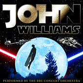 John Williams Performed by the BBC Concert Orchestra by BBC Concert Orchestra
