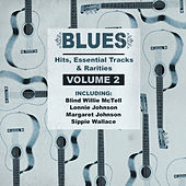 Blues Hits, Essential Tracks & Rarities, Vol. 2 by Various Artists