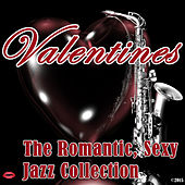 Valentine´s: The Romantic, Sexy Jazz Collection von Various Artists