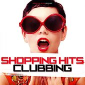 Shopping Hits Clubbing von Various Artists
