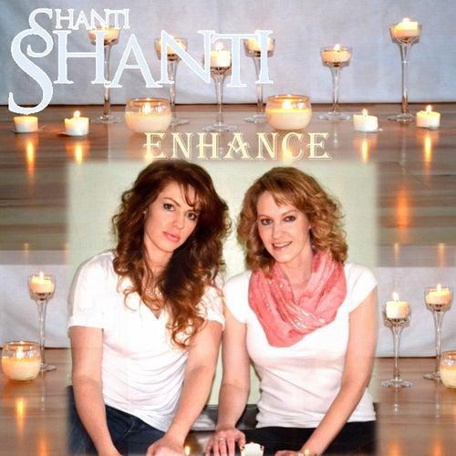 Enhance by Shanti Shanti