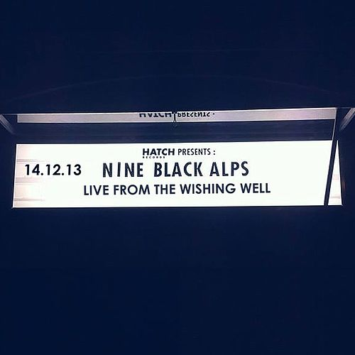 Live From The Wishing Well by Nine Black Alps