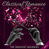 Classical Romance: The Greatest Melodies by Various Artists