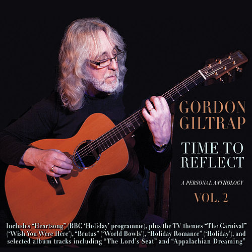 Time to Reflect: A Personal Anthology, Vol. 2 by Gordon Giltrap