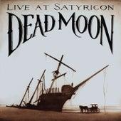 Dead Moon, Live at Satyricon by Dead Moon