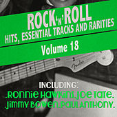 Rock 'N' Roll Hits, Essential Tracks and Rarities, Vol. 18 by Various Artists