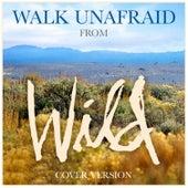 Walk Unafraid (From