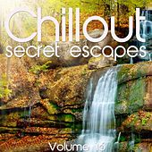Chillout: Secret Escapes, Vol. 16 by Various Artists