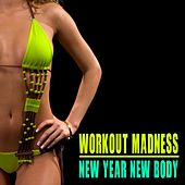 Workout Madness - New Year New Body by Various Artists
