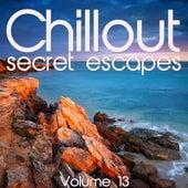 Chillout: Secret Escapes, Vol. 13 by Various Artists