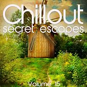 Chillout: Secret Escapes, Vol. 15 by Various Artists