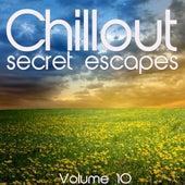 Chillout: Secret Escapes, Vol. 10 by Various Artists