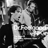 I'm A Man (Best Of The Wilko Johnson Years 1974-1977) de Dr. Feelgood