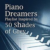 Piano Dreamers Playlist Inspired By 50 Shades of Grey by Piano Dreamers