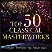 Top 50 Classical Masterworks von Various Artists