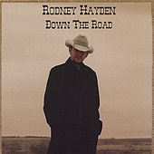 Down the Road by Rodney Hayden
