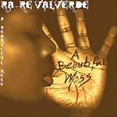 A Beautiful Mess by Ra-Re Valverde
