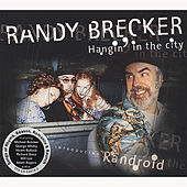 Hangin' in the City de Randy Brecker