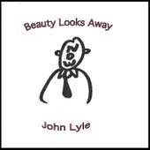 Beauty Looks Away by John Lyle