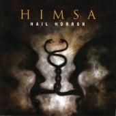 Hail Horror by Himsa