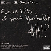 Future Hits of That Humboldt $#!? by Various Artists