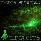 Exodus & Sepultura: Elder Gods by Various Artists