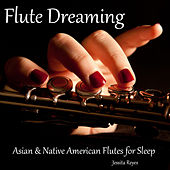 Flute Dreaming (Asian & Native American Flute for Sleep) by Jessita Reyes