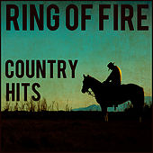 Ring of Fire Country Hits by Various Artists