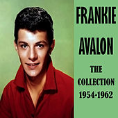 The Collection 1954-1962 by Frankie Avalon