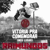 Vitória Pra Comemorar (Meu Lugar) - Single de Raimundos