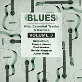 Blues Hits, Essential Tracks & Rarities, Vol. 3 by Various Artists