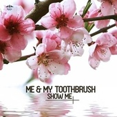 Show Me de Me & My Toothbrush