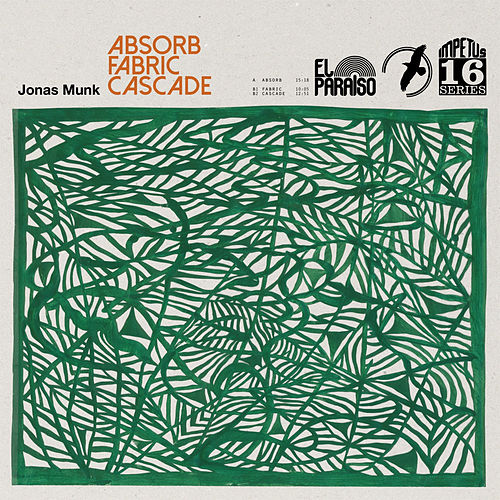 Absorb/Fabric/Cascade by Jonas Munk