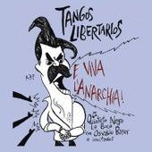 Tangos Libertarios by Quinteto Negro La Boca