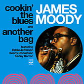James Moody. Cookin' the Blues and Another Bag by James Moody