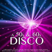 A 50s and 60s Disco di Various Artists