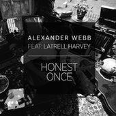 Honest Once (feat. Latrell Harvey) by Alexander Webb