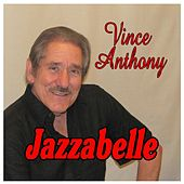 Jazzabelle by Vince Anthony