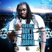 Don't Mess Around - Single by Jah Vinci