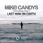 Last Man On Earth by Mike Candys