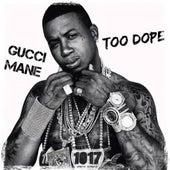 Too Dope de Gucci Mane