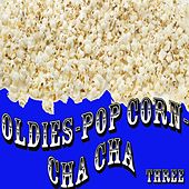 Oldies - Popcorn - Cha Cha, Vol. 3 by Various Artists