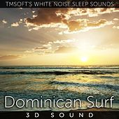 Dominican Surf 3d Sound by Tmsoft's White Noise Sleep Sounds