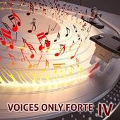 Voices Only Forte IV (A Cappella) de Various Artists